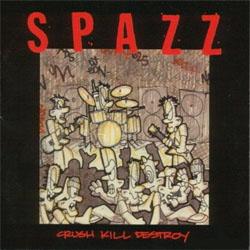 Spazz- Crush Kill Destroy LP