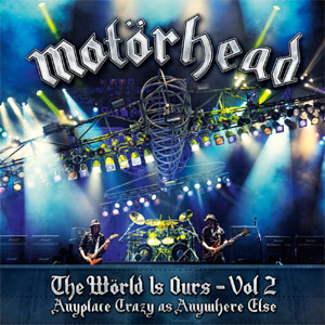 Motorhead- The World Is Ours Vol 2, Anyplace Crazy As Anywhere Else LP