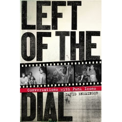 Left Of The Dial, Conversations With Punk Icons (Book)