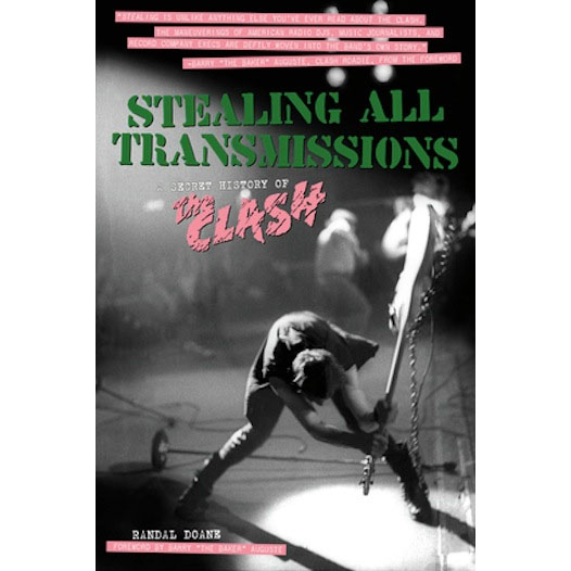 Stealing All Transmissions, A Secret History Of The Clash (Book)