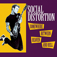 Social Distortion- Somewhere Between Heaven And Hell LP (Import), 180gram Vinyl)