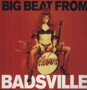 Cramps- Big Beat From Badsville LP