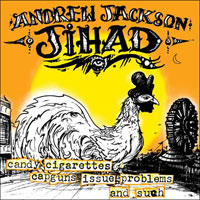 Andrew Jackson Jihad- Candy, Cigarettes, Capguns, Issue Problems And Such LP