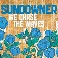 Sundowner- We Chase The Waves LP (Lawrence Arms)