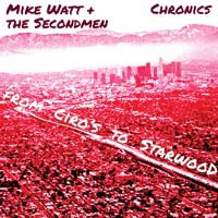 "Mike Watt And The Secondmen / Chronics- From Ciros To Starwood 7"" (Sale price!)"