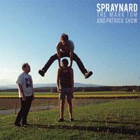 Spraynard- The Mark Tom And Patrick Show LP (White Vinyl)