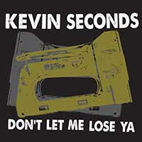 Kevin Seconds- Don't Let Me Lose Ya LP (Tan Marble Vinyl)