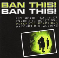 Ban This!- Psychotic Reactions CD (Sale price!)