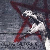 Killing California- No Pentagrams No Crosses CD (Sale price!)