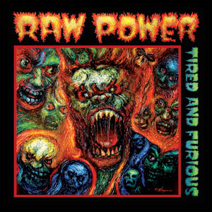 Raw Power- Tired And Furious LP (Sale price)