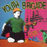 Youth Brigade- To Sell The Truth LP