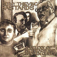 Filthy Thieving Bastards- A Melody Of Retreads And Broken Quills LP