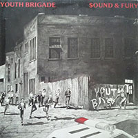 Youth Brigade- Sound And Fury LP
