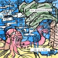 Brokedowns- Life Is A Breeze LP