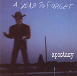 A Year To Forget- Apostasy CD (Sale price!)