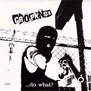 "Cropknox- Do What? 7"" (Sale price!)"