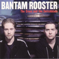 Bantam Rooster- The Cross And The Swithblade CD (Sale price!)