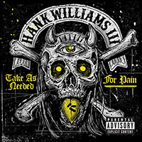 Hank Williams III- Take As Needed For Pain LP (Gold Vinyl)