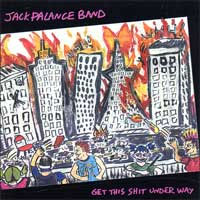 Jack Palance Band- Get This Shit Underway LP (Sale price!)