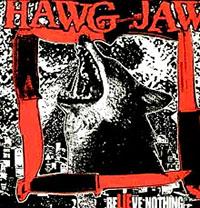 Hawg Jaw- Believe Nothing LP