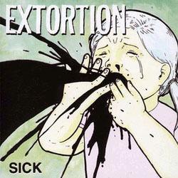 Extortion- Sick LP