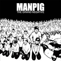 Manpig- The Grand Negative LP