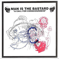 Man Is The Bastard- A Call For Consciousness 10""