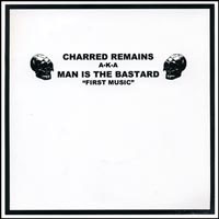 """Man Is The Bastard- First Music First Noise 7"""""""