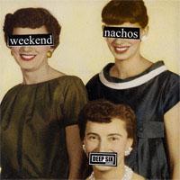"Weekend Nachos / Lack of Interest- Split 7"""