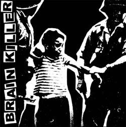 """Brain Killer- Demo 7"""" (Sale price!)"""