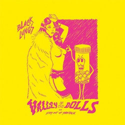 "Black Lungs- Valley Of The Dolls 7"" (Sale price!)"