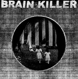 Brain Killer- Every Actual State Is Corrupt LP
