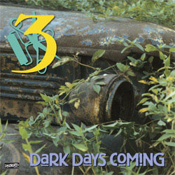 Three- Dark Days Coming LP