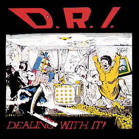 DRI- Dealing With It LP