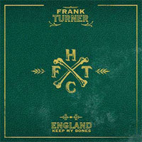 Frank Turner- England Keep My Bones LP