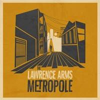 Lawrence Arms- Metropole LP
