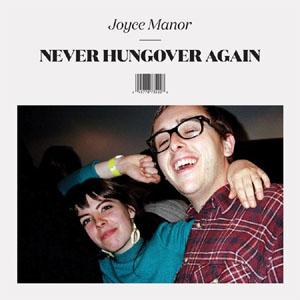 Joyce Manor- Never Hungover Again LP & CD