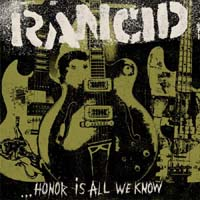 Rancid- Honor Is All We Know LP