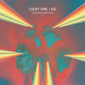 Every Time I Die- From Parts Unknown LP