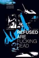 Refused- The Refused Are Fucking Dead DVD (Sale price!)