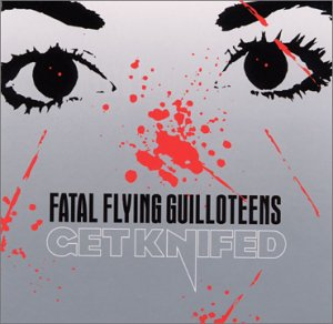 Fatal Flying Guilloteens- Get Knifed CD (Sale price!)