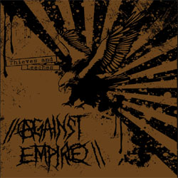 Against Empire- Thieves And Leeches LP