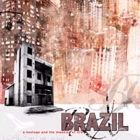 Brazil- A Hostage And The Meaning Of Life CD (Sale price!)