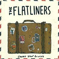 "Flatliners- Count Your Bruises 7"" (Sale price!)"