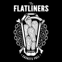 "Flatliners- Caskets Full 7"" (Sale price!)"