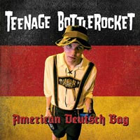 "Teenage Bottlerocket- American Deutsch Bag 7"" (Sale price!)"