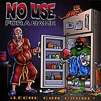 No Use For A Name- Leche Con Carne LP