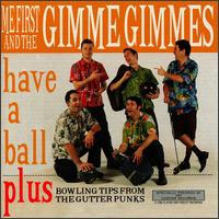 Me First & The Gimme Gimmes- Have A Ball LP