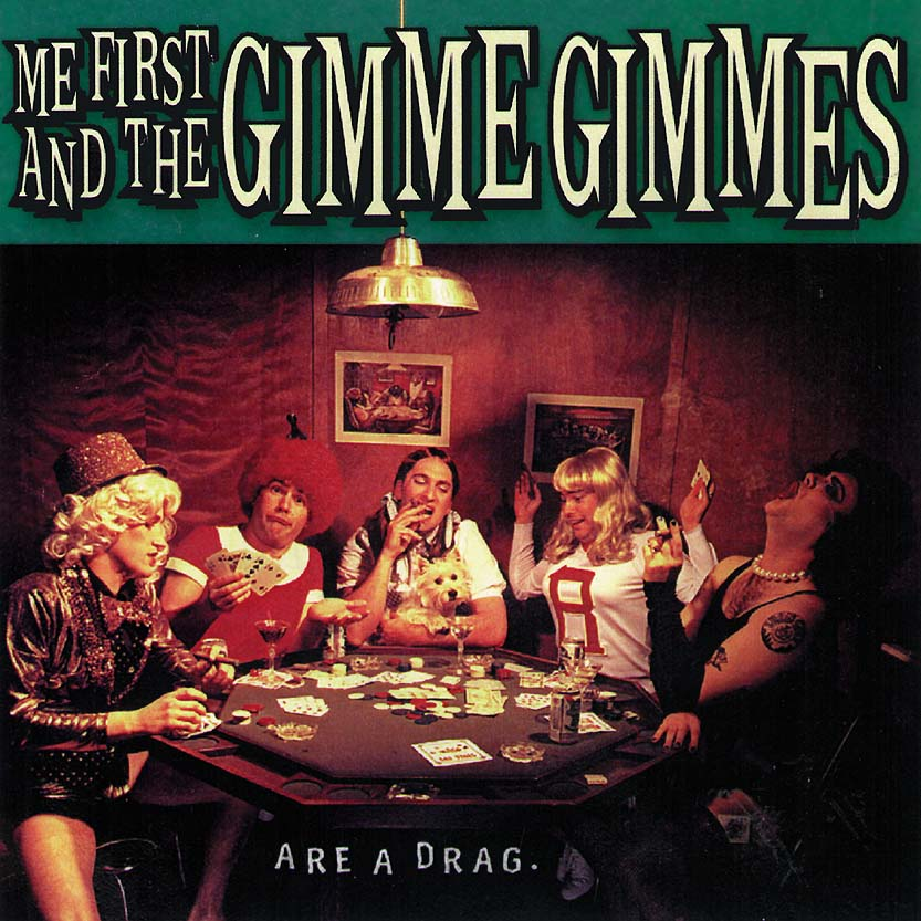 Me First & The Gimme Gimmes- Are A Drag LP