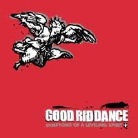 Good Riddance- Symptoms Of A Leveling Spirit LP